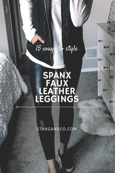 15 ways to style spanx faux leather leggings